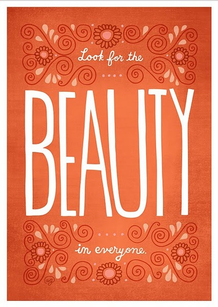 Look for the beauty in everyone....: Thoughts, Famous Quotes, Motivation Quotes, Wisdom, Everyon, Word, Beauty, Living, Inspiration Quotes