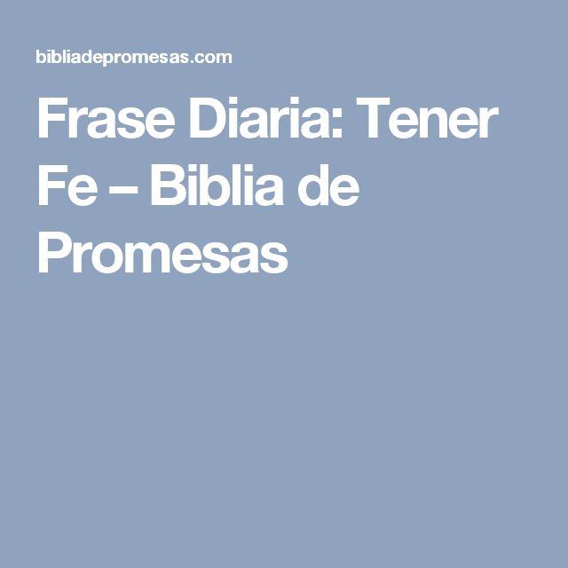 Frase Diaria: Tener Fe – Biblia de Promesas
