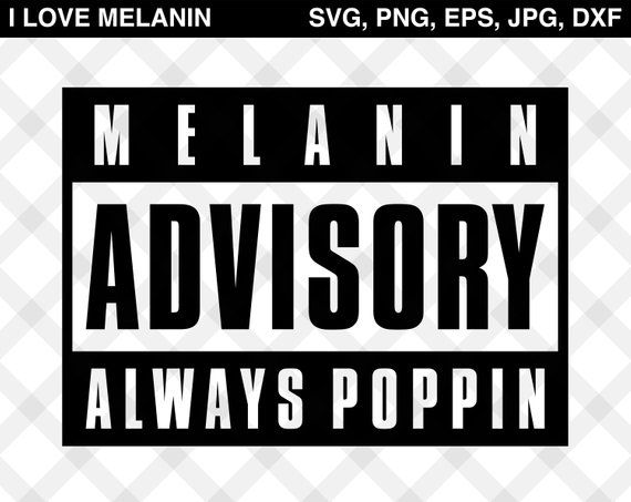 Melanin Advisory Digital Files Featuring Parental Advisory Box Perfect For T Shirts Birthday Cards Black Girl Shirts Girl Decals Silhouette Cameo Projects