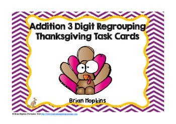 """These 24, 3 Digit Addition Regrouping Task Cards with a Thanksgiving (turkey) theme that are in both color and b/w and are perfect for math stations, rotations, centers, or to play """"Scoot"""", """"Quiz, Quiz Trade"""" and another cooperative group activities. They also work well for math journals, whole group, small group, homework, etc."""