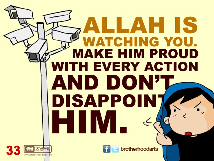 "#033 Ahmad Says: ""Allah is watching you. Make him proud with every action and don't disappoint him."""