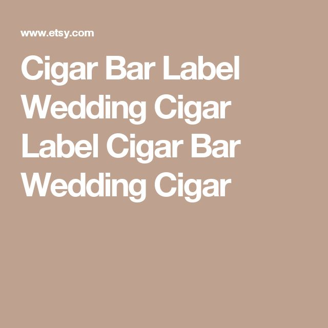 Cigar Bar Label Wedding Cigar Label Cigar Bar Wedding Cigar