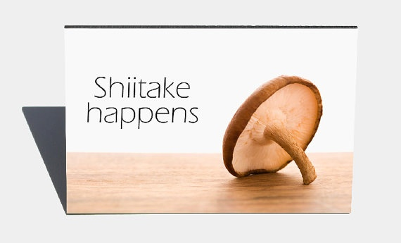 Shiitake happens geeky funny magnet 2 inch x by NeuronsNotIncluded, $4.00