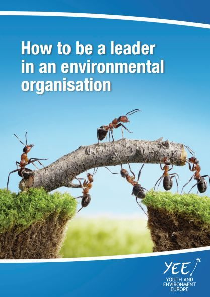 Free booklet - how to be a leader in an environmental organisation by Youth and Environment Europe