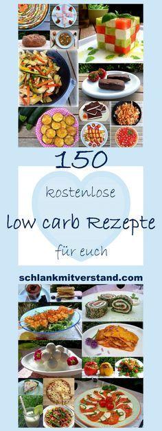 ♥  150 low carb Rezepte für euch  ♥  Hier habe ich euch alle meine low carb…