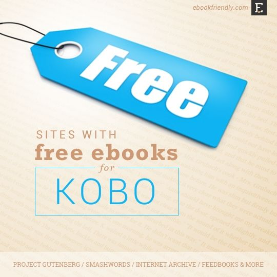 A list of sites where you can find and download free Kobo books. Besides Kobo ebookstore, there are Smashwords, Project Gutenberg, Internet Archive, and more.