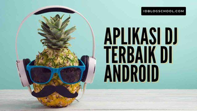 Aplikasi Dj Terbaik Di Android Buat Musikmu Sendiri Aplikasi Dj Android