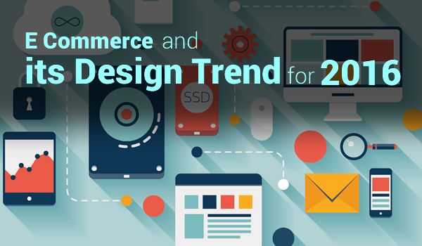 E Commerce and its Design Trend For 2016 by http://www.mytechlogy.com/IT-blogs/11840/e-commerce-and-its-design-trend-for-2016/#.WAnuo4997IU