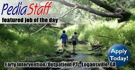 Hot, New Job! Pediatric Outpatient and EI Physical Therapist – Logansville, GA