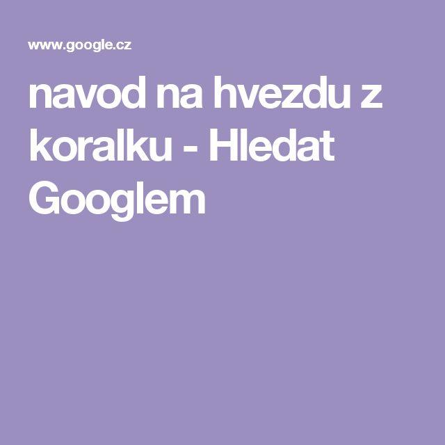 navod na hvezdu z koralku - Hledat Googlem