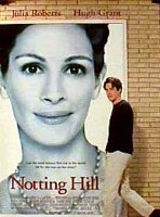 Notting Hill....cute movie.
