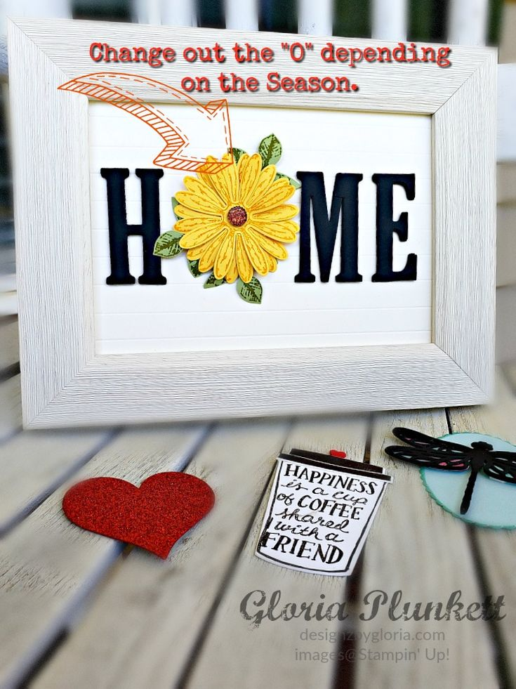 """Home Decor Class, replaceable """"O"""".  Change the O out for each season, or fun occasion.  Gloria Plunkett at Designz By Gloria using Stampin' Up product. Delightful Daisy, Coffee Cafe, Dragonfly Dreams"""