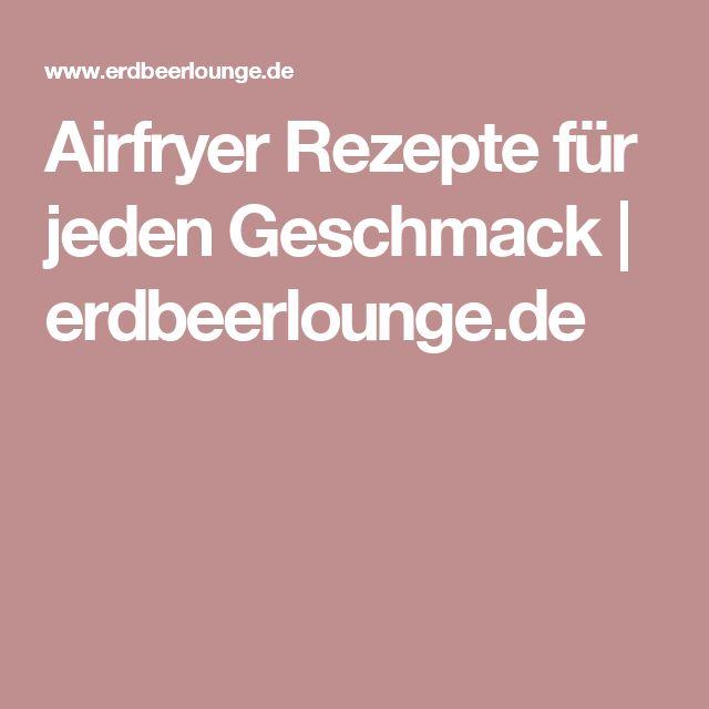 Airfryer Rezepte für jeden Geschmack   erdbeerlounge.de