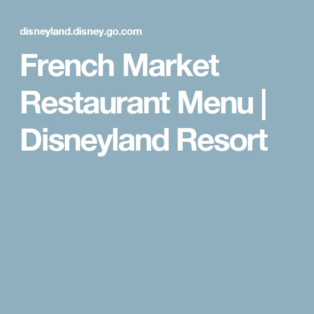 French Market Restaurant  Menu | Disneyland Resort