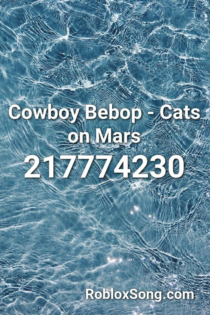 Gypsy Rose Roblox Character Cowboy Bebop Cats On Mars Roblox Id Roblox Music Codes In 2020