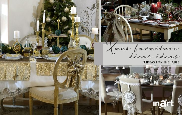 Xmas furniture décor ideas: 3 ideas for the table