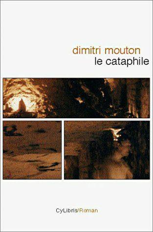 Amazon.fr - Le Cataphile - Dimitri Mouton - Livres