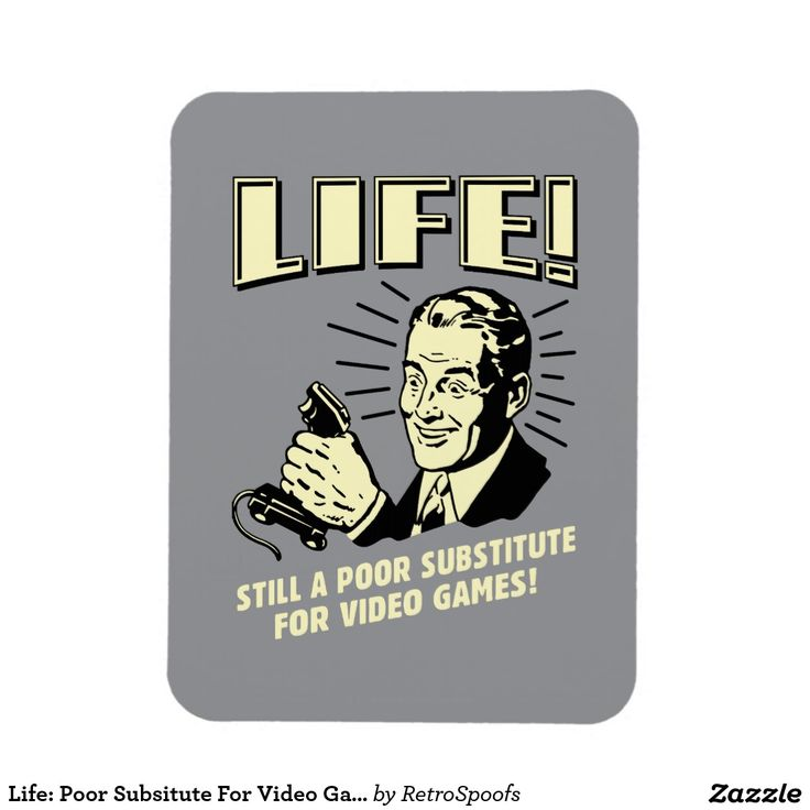 Life: Poor Subsitute For Video Games