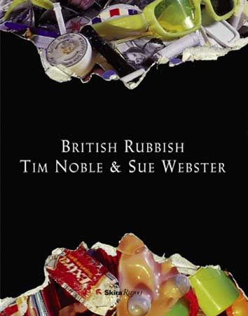 British Rubbish , Tim Noble and Sue Webster