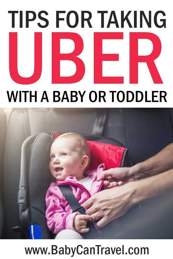 Uber With A Baby Or Toddler Toddler Travel Traveling With Baby Baby Travel Gear