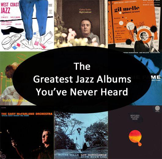 The Greatest Jazz Albums You've Never Heard