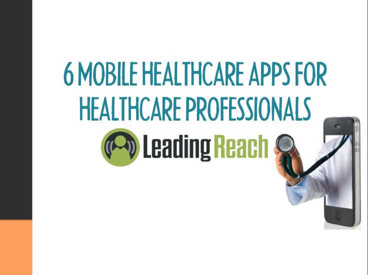 6 Mobile Healthcare Apps for Healthcare Professionals