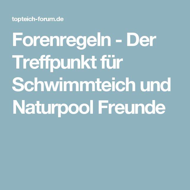 Forenregeln - Der Treffpunkt für Schwimmteich und Naturpool - poolanlagen im garten