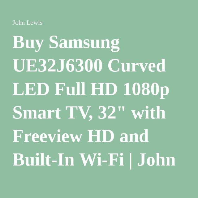 samsung tv john lewis. buy samsung ue32j6300 curved led full hd 1080p smart tv, 32\ tv john lewis