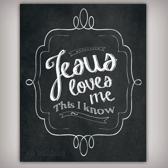 Jesus Loves Me - Art Print - 8x10 & 5x7 INSTANT DOWNLOADS - Printable .JPG Files - Chalkboard Art