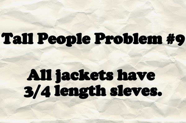 Since I recently discovered a site listing short people problems, I am going to start listing tall people problems. tall-people-problems