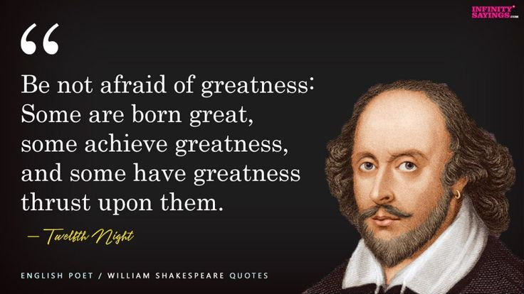 """""""Be not afraid of greatness: Some are …"""