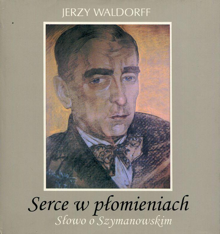 """""""Serce w płomieniach. Słowo o Szymanowskim"""" Jerzy Waldorff Cover by Krystyna Töpfer  Published by Wydawnictwo Iskry 1998"""