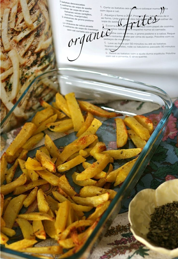 """organic """"frites"""" made in the oven with olive oil, salt, green pepper, oregano and basilic"""
