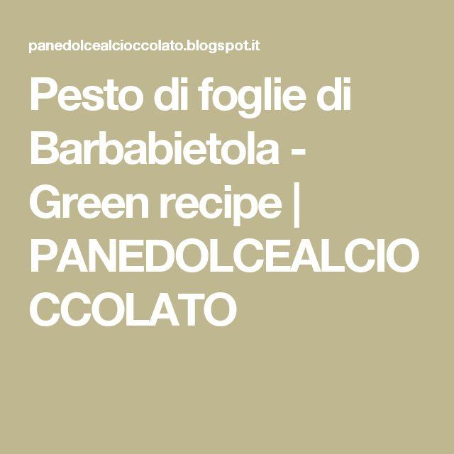 Pesto di foglie di Barbabietola - Green recipe | PANEDOLCEALCIOCCOLATO