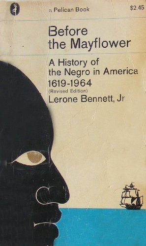 Before the Mayflower - a History of the Negro in America 1619-1964 Revised Edition by Lerone Bennett Jr. http://www.amazon.com/dp/B000J55G5K/ref=cm_sw_r_pi_dp_X5x3tb1P7EXWDEFC