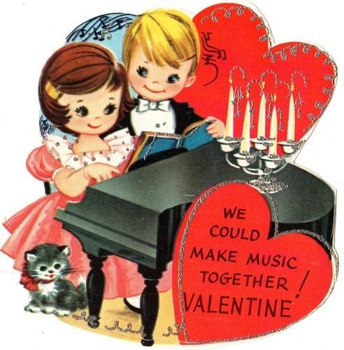 We could make music together Valentine!