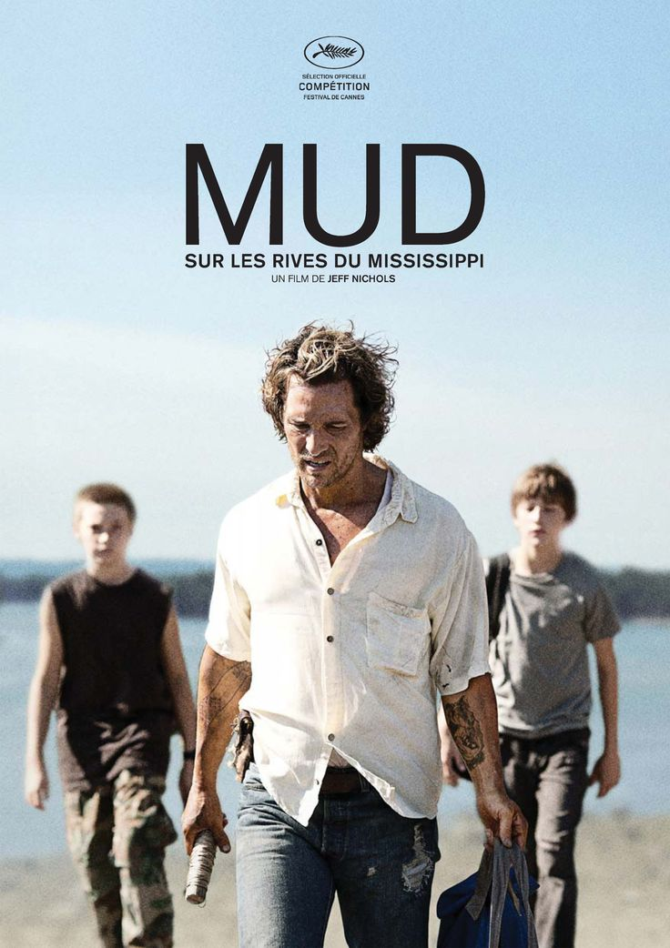 Jeff Nichols - Mud (2012) http://en.wikipedia.org/wiki/Mud_(2012_film) http://mud-themovie.com/