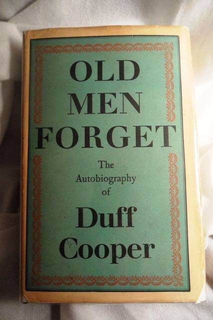 Old Men Forget.  The Autobiography of Duff Cooper (Viscount Norwich) - Cooper, Duff [Lord Norwich]