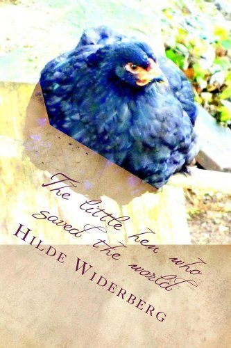 The little hen who saved the world by Hilde Widerberg, http://www.amazon.com/dp/B00I13W0GA/ref=cm_sw_r_pi_dp_ga5ctb0BPDSRF
