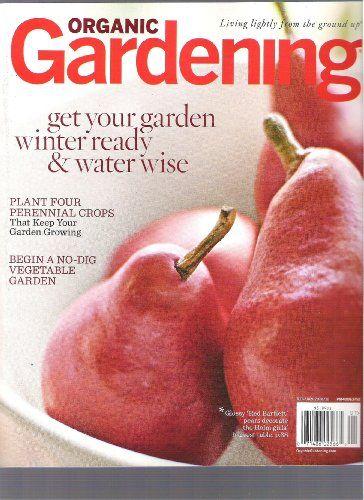 organic gardening magazine get your garden winter ready by varioushttp