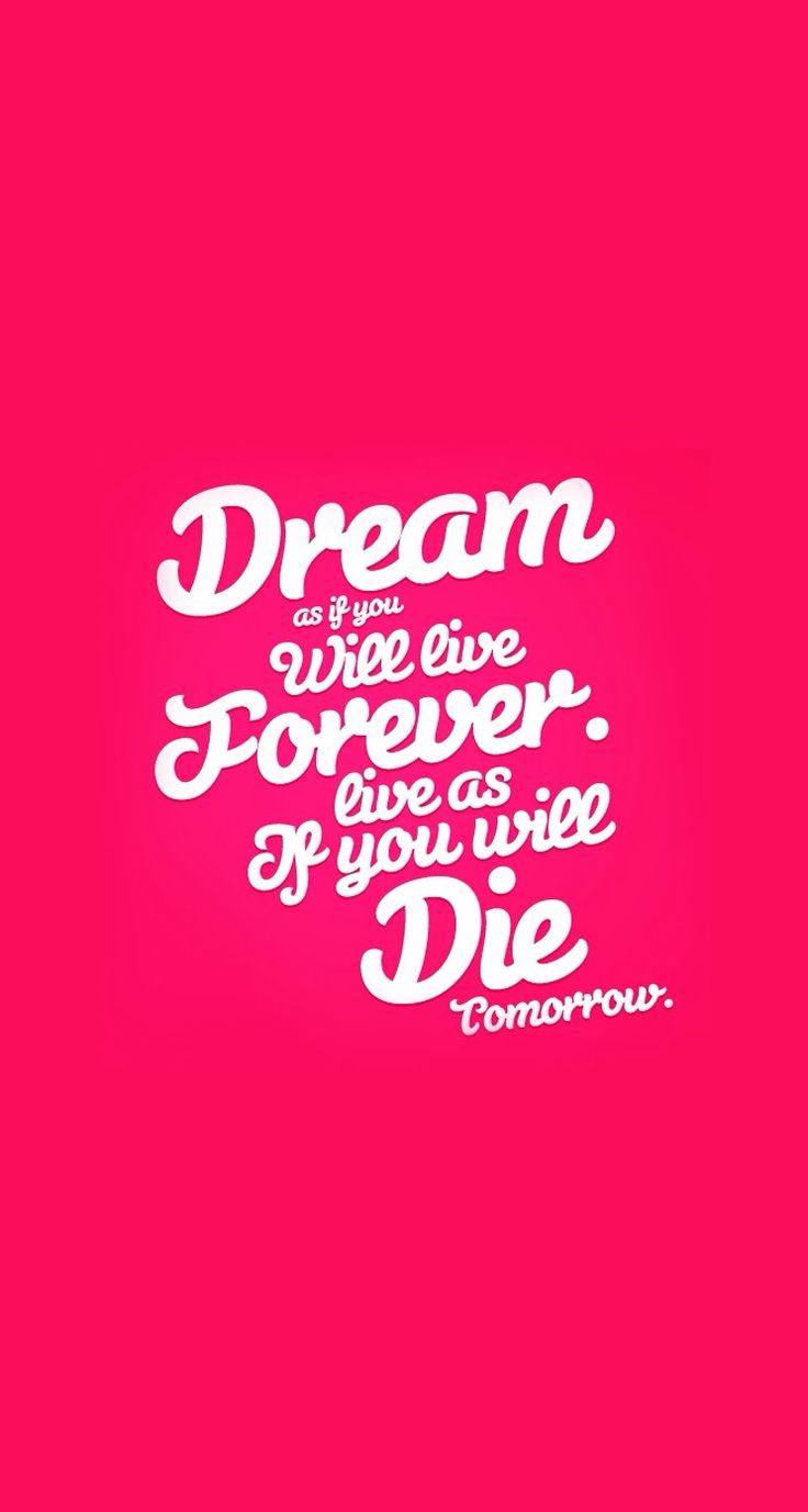 Vs pink iphone wallpaper tumblr - Dream As If You Will Live Forever Live As If You Will Die Tomorrow