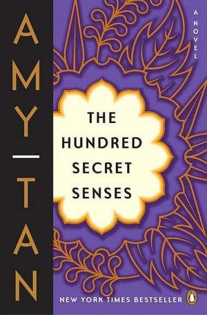 My favorite Amy Tan book- The Hundred Secret Senses