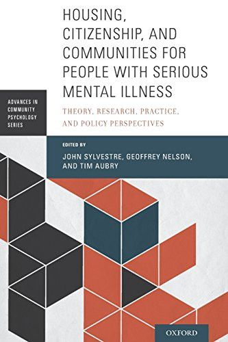 Housing, Citizenship, and Communities for People with Serious Mental Illness: Theory, Research, Practice, and Policy Perspectives (Advances in Community Psychology)