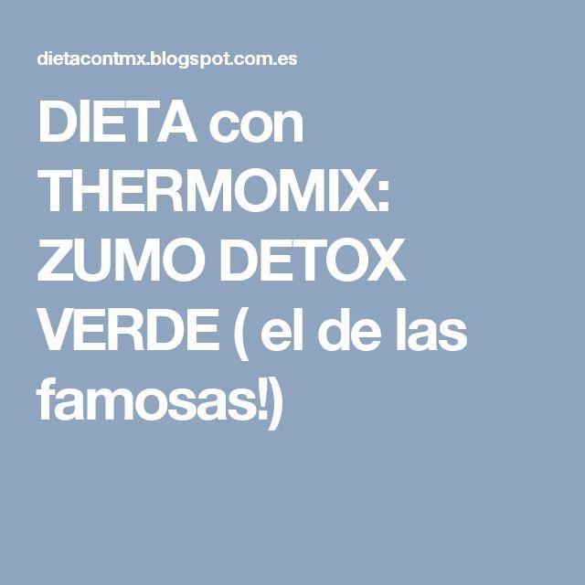 DIETA con THERMOMIX: ZUMO DETOX VERDE  ( el de las famosas!)