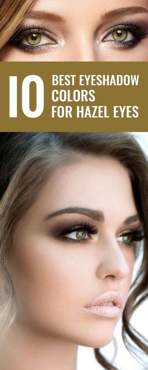 The 10 Best Eyeshadow Colors For Hazel Eyes Makeup In 2019