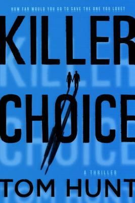 Read Killer Choice Online by Tom   Hunt and Download Killer Choice book in PDF Epub Mobi or Kindle