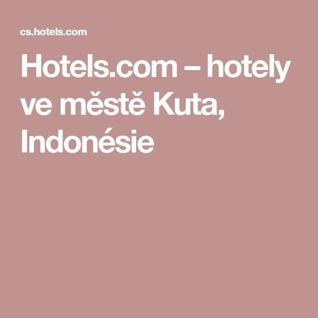 Hotels.com – hotely ve městě Kuta, Indonésie