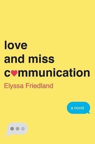 Love and Miss Communication: A Novel - August 2016 - hosted by Ashley