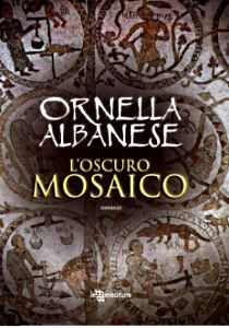 L'oscuro mosaico - 2012 - Ornella Albanese