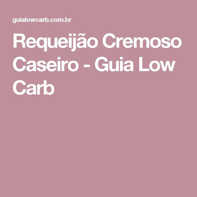 Requeijão Cremoso Caseiro - Guia Low Carb